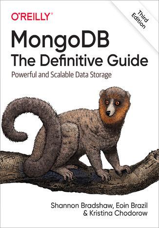 Okładka książki/ebooka MongoDB: The Definitive Guide. Powerful and Scalable Data Storage. 3rd Edition