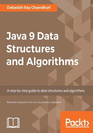 Okładka książki/ebooka Java 9 Data Structures and Algorithms
