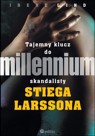 Okładka książki Tajemny klucz do Millennium skandalisty Stiega Larssona