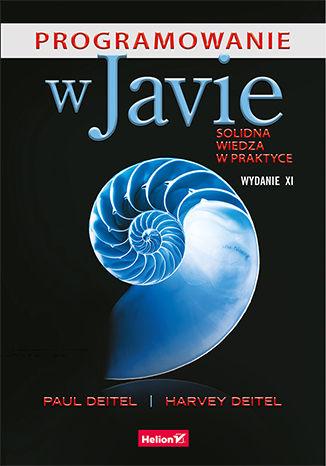 Okładka książki/ebooka Programowanie w Javie. Solidna wiedza w praktyce. Wydanie XI