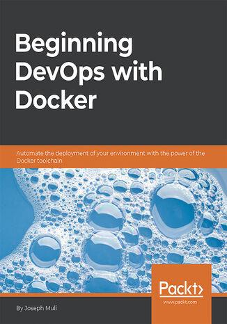Okładka książki/ebooka Beginning DevOps with Docker