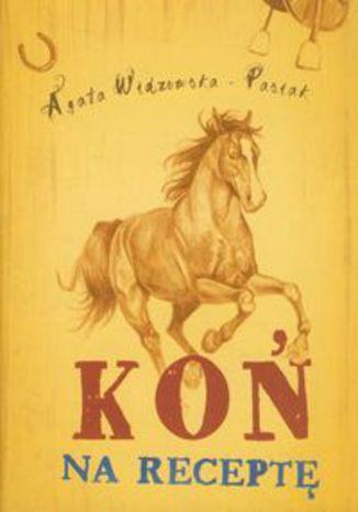 Okładka książki/ebooka Koń na receptę