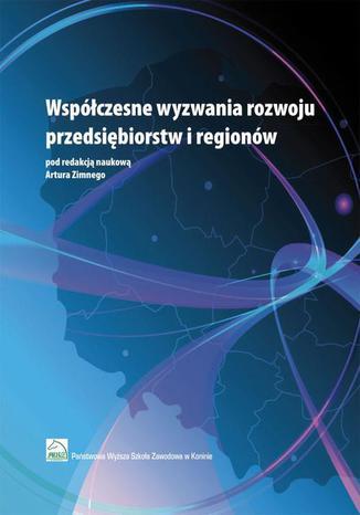 Okładka książki/ebooka Współczesne wyzwania rozwoju przedsiębiorstw i regionów