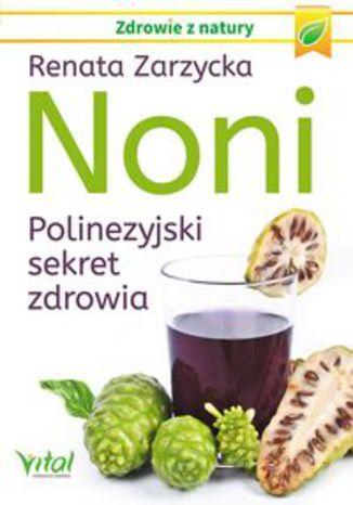 Okładka książki Noni. Polinezyjski sekret zdrowia