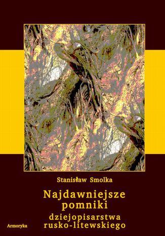 Okładka książki/ebooka Najdawniejsze pomniki dziejopisarstwa rusko-litewskiego