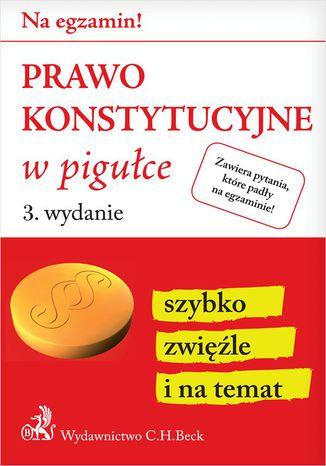 Okładka książki/ebooka Prawo konstytucyjne w pigułce. Wydanie 3