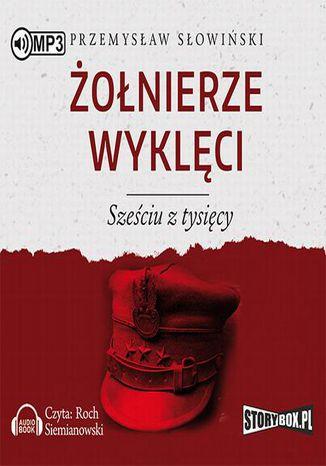 Okładka książki/ebooka Żołnierze wyklęci Sześciu z tysięcy