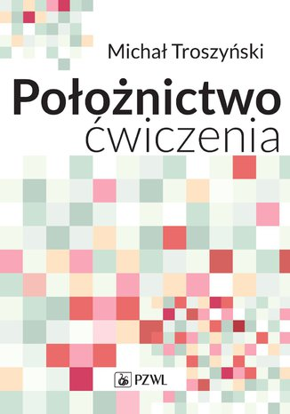 Okładka książki/ebooka Położnictwo - ćwiczenia. Podręcznik dla studentów medycyny