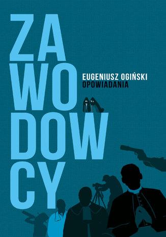Okładka książki/ebooka Zawodowcy. Opowiadania