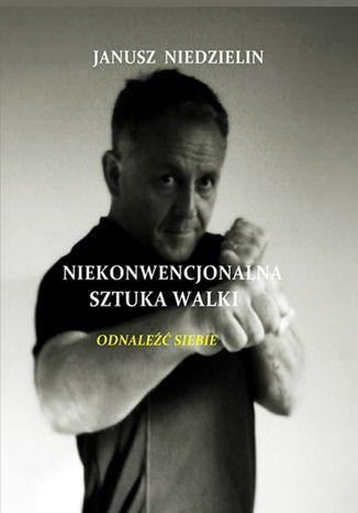Okładka książki/ebooka Niekonwencjonalna sztuka walki