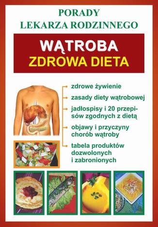 Okładka książki/ebooka Wątroba. Zdrowa dieta. Porady lekarza rodzinnego