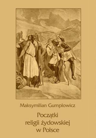 Okładka książki/ebooka Początki religii żydowskiej w Polsce
