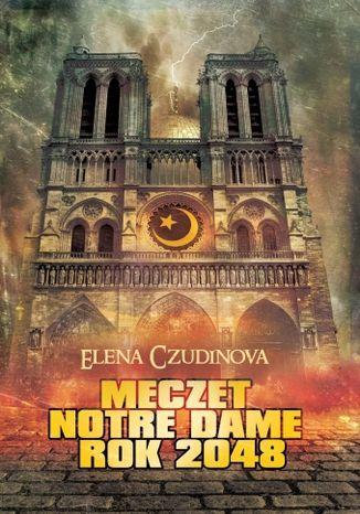 Okładka książki/ebooka Meczet Notre Dame. Rok 2048