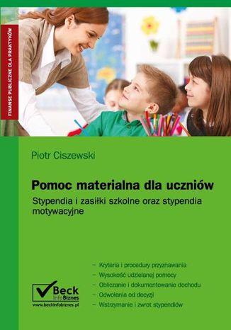 Okładka książki/ebooka Pomoc materialna dla uczniów. Stypendia i zasiłki szkolne oraz stypendia motywacyjne