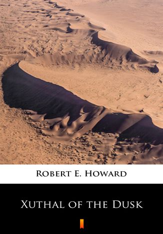 Okładka książki/ebooka Xuthal of the Dusk