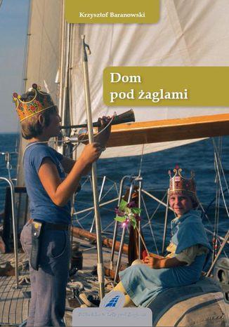Okładka książki/ebooka Dom pod żaglami