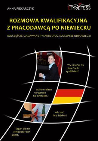 Okładka książki/ebooka Rozmowa Kwalifikacyjna z Pracodawcą po Niemiecku