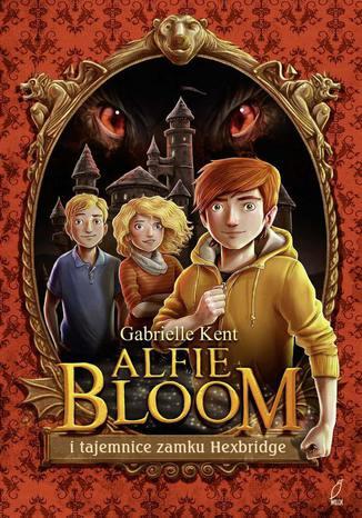 Okładka książki/ebooka Alfie Bloom i tajemnice zamku Hexbridge