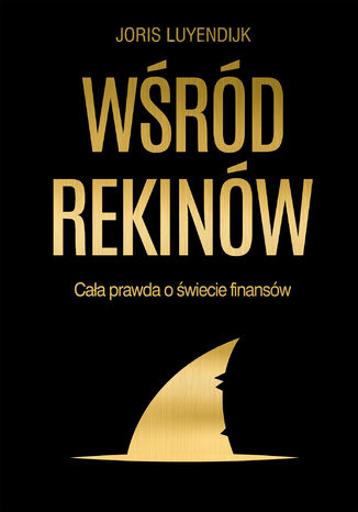 Okładka książki/ebooka Wśród rekinów. Cała prawda o świecie finansów