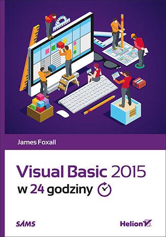 Okładka książki/ebooka Visual Basic 2015 w 24 godziny