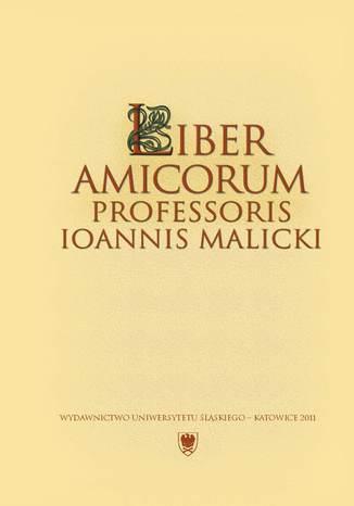 Okładka książki/ebooka Liber amicorum Professoris Ioannis Malicki