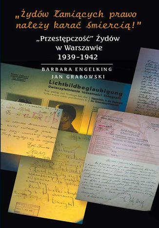 Okładka książki/ebooka Żydów łamiących prawo należy karać śmiercią.