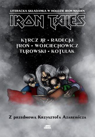 Okładka książki/ebooka Iron Tales. Literacka składanka w hołdzie Iron Maiden