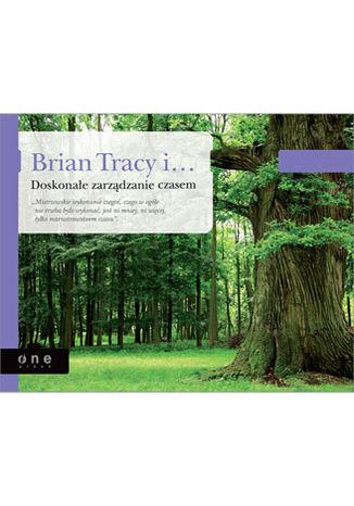 Okładka książki/ebooka Brian Tracy i Doskonałe zarządzanie czasem