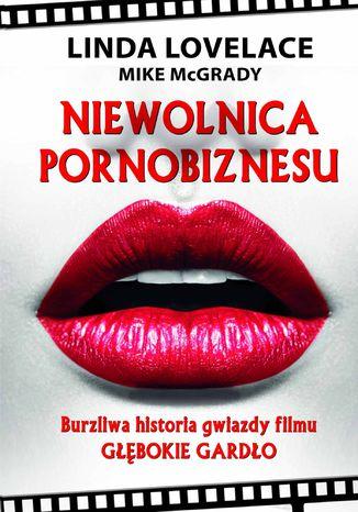 Okładka książki/ebooka Niewolnica pornobiznesu. Burzliwa historia gwiazdy filmu Głębokie gardło