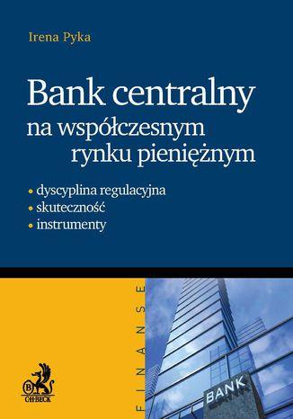 Okładka książki/ebooka Bank Centralny na współczesnym rynku pieniężnym