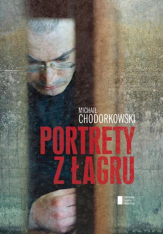 Okładka książki/ebooka Portrety z łagru