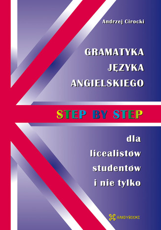 Okładka książki/ebooka Gramatyka języka angielskiego - Step by Step