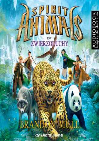 Okładka książki/ebooka Spirit Animals. Tom 1. Zwierzoduchy