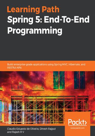 Okładka książki/ebooka Spring 5: End-To-End Programming