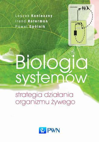 Okładka książki/ebooka Biologia systemów. Strategia działania organizmu żywego