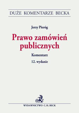 Okładka książki/ebooka Prawo zamówień publicznych. Komentarz. Wydanie 12