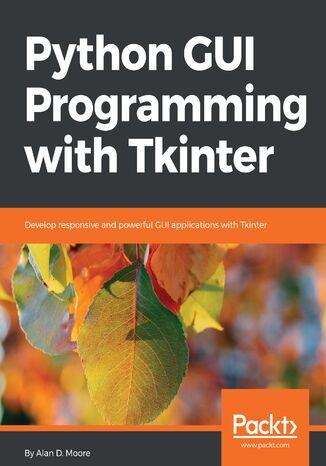 Okładka książki/ebooka Python GUI Programming with Tkinter