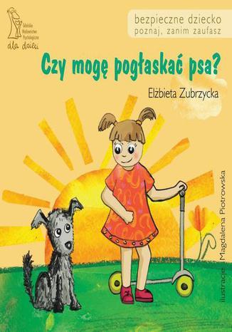 Okładka książki/ebooka Czy mogę pogłaskać psa?