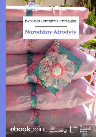 Okładka książki/ebooka Narodziny Afrodyty
