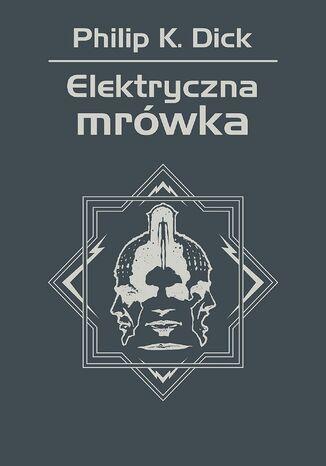 Okładka książki/ebooka Elektryczna mrówka