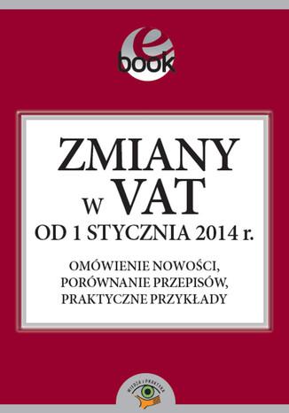 Okładka książki/ebooka Zmiany w VAT od 1 stycznia 2014 roku