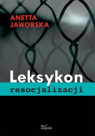 Okładka książki/ebooka Leksykon resocjalizacji
