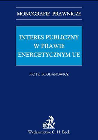 Okładka książki/ebooka Interes publiczny w prawie energetycznym UE