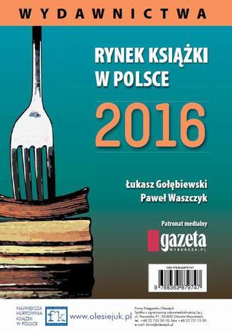 Okładka książki/ebooka Rynek książki w Polsce 2016. Wydawnictwa