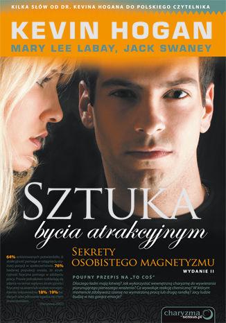 Okładka książki/ebooka Sztuka bycia atrakcyjnym. Sekrety osobistego magnetyzmu. Wydanie II