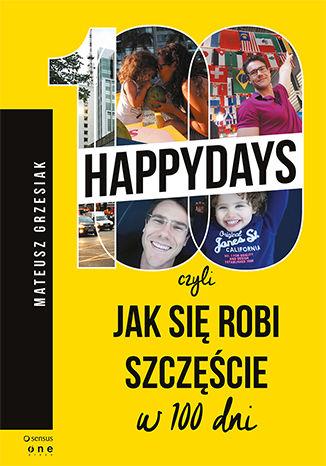 Okładka książki/ebooka 100happydays, czyli jak się robi szczęście w 100 dni