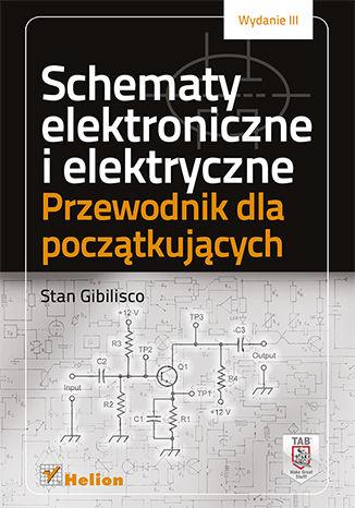 Okładka książki Schematy elektroniczne i elektryczne. Przewodnik dla początkujących. Wydanie III
