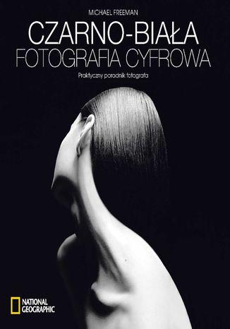 Okładka książki/ebooka Czarno-biała fotografia cyfrowa