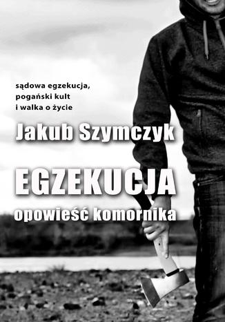 Okładka książki/ebooka Egzekucja. Opowieść komornika