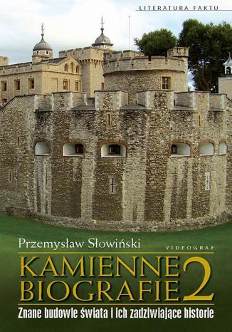 Okładka książki/ebooka Kamienne biografie 2. Znane budowle świata i ich zadziwiające historie